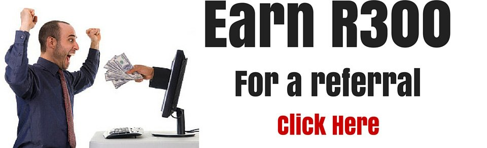 Earn R300 for a referral! Click ere